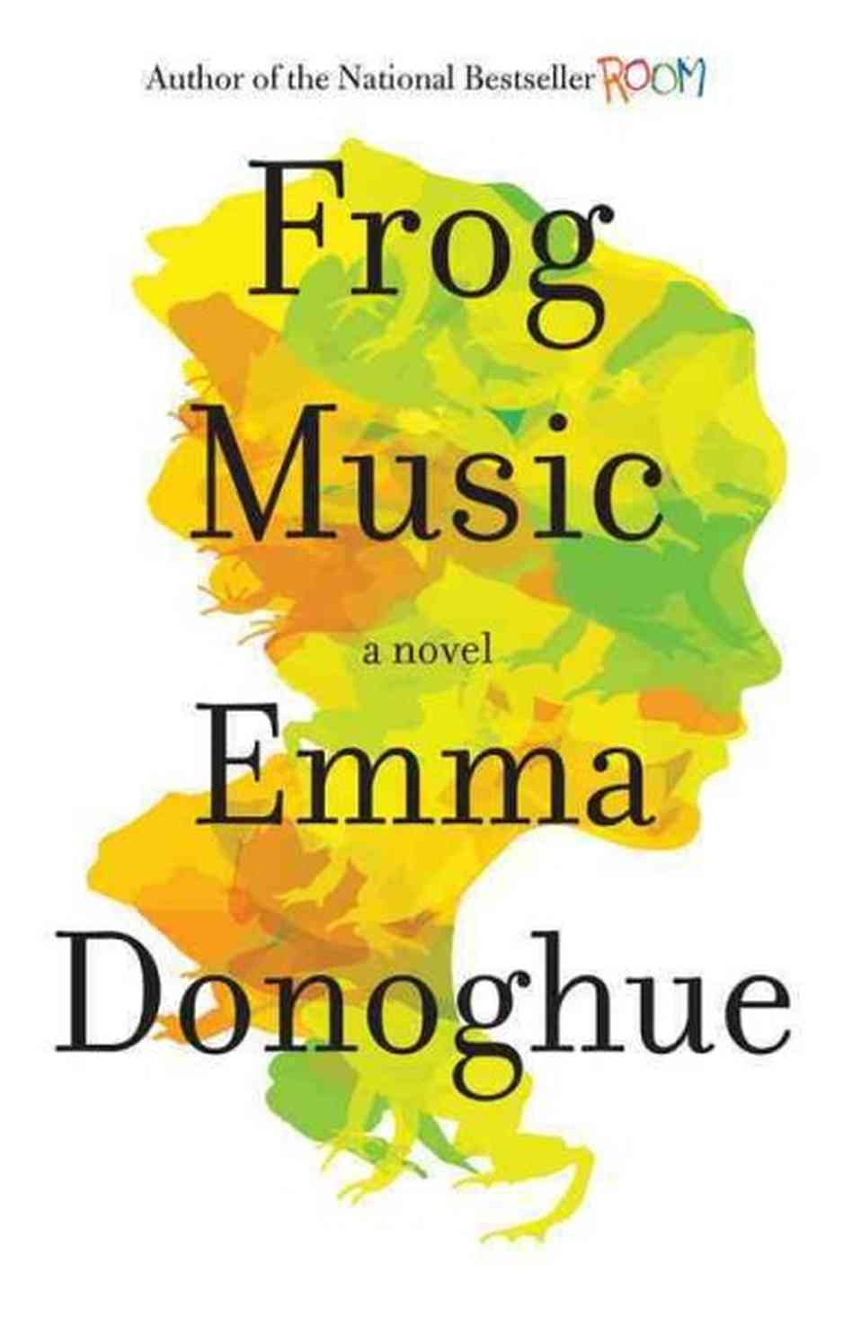 Frog Music by Emma Donoghue  Amazon  |  Goodreads
