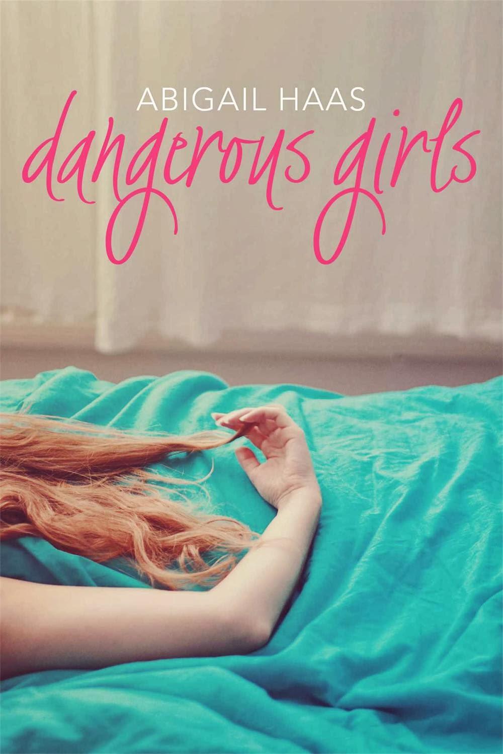 Dangerous Girls by Abigail Haas  Review     Amazon     Goodreads