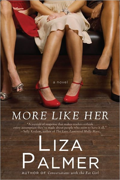 More Like Her by Liza Palmer  Amazon     Goodreads