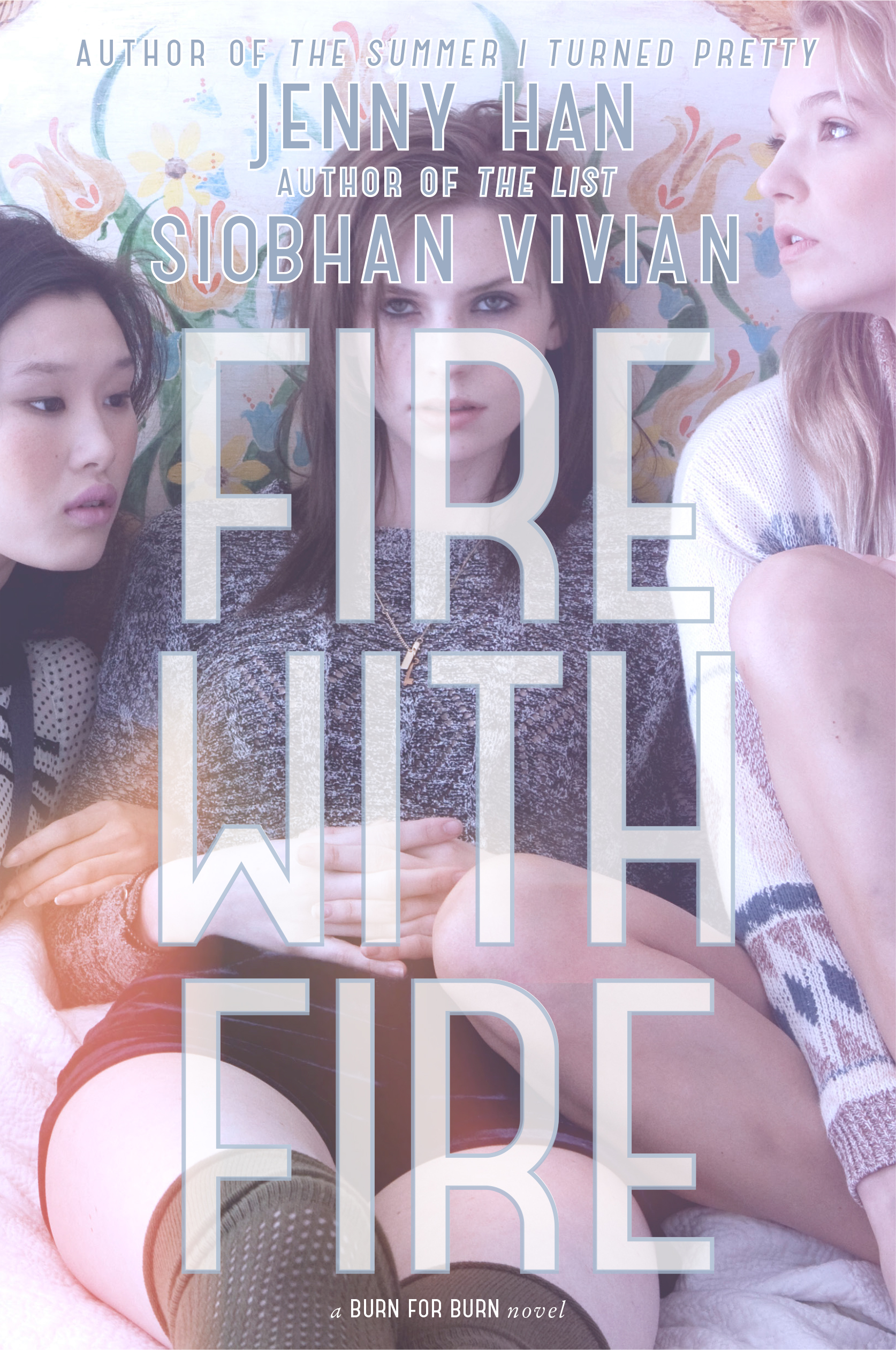 Fire with Fire by Jenny Han & Siobhan Vivian  Amazon     Goodreads