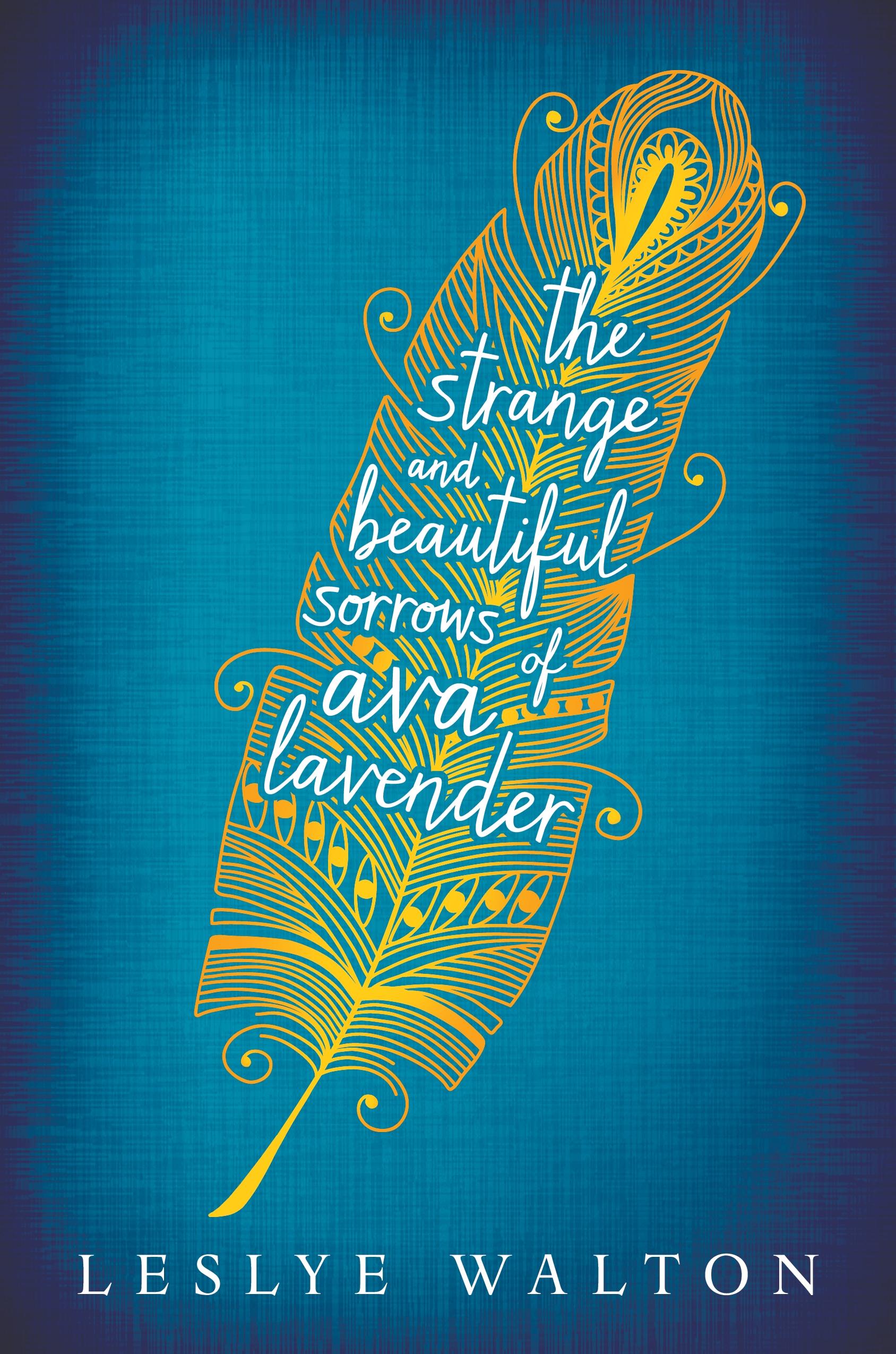 The Strange & Beautiful Sorrows of Ava Lavender by Leslye Walton  Amazon     Goodreads
