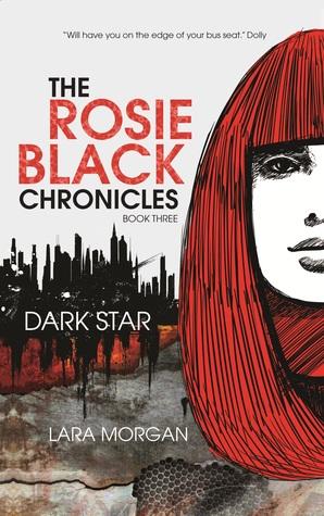 Dark Star: Rosie Black #3 by Lara Morgan  Fishpond  |  Goodreads