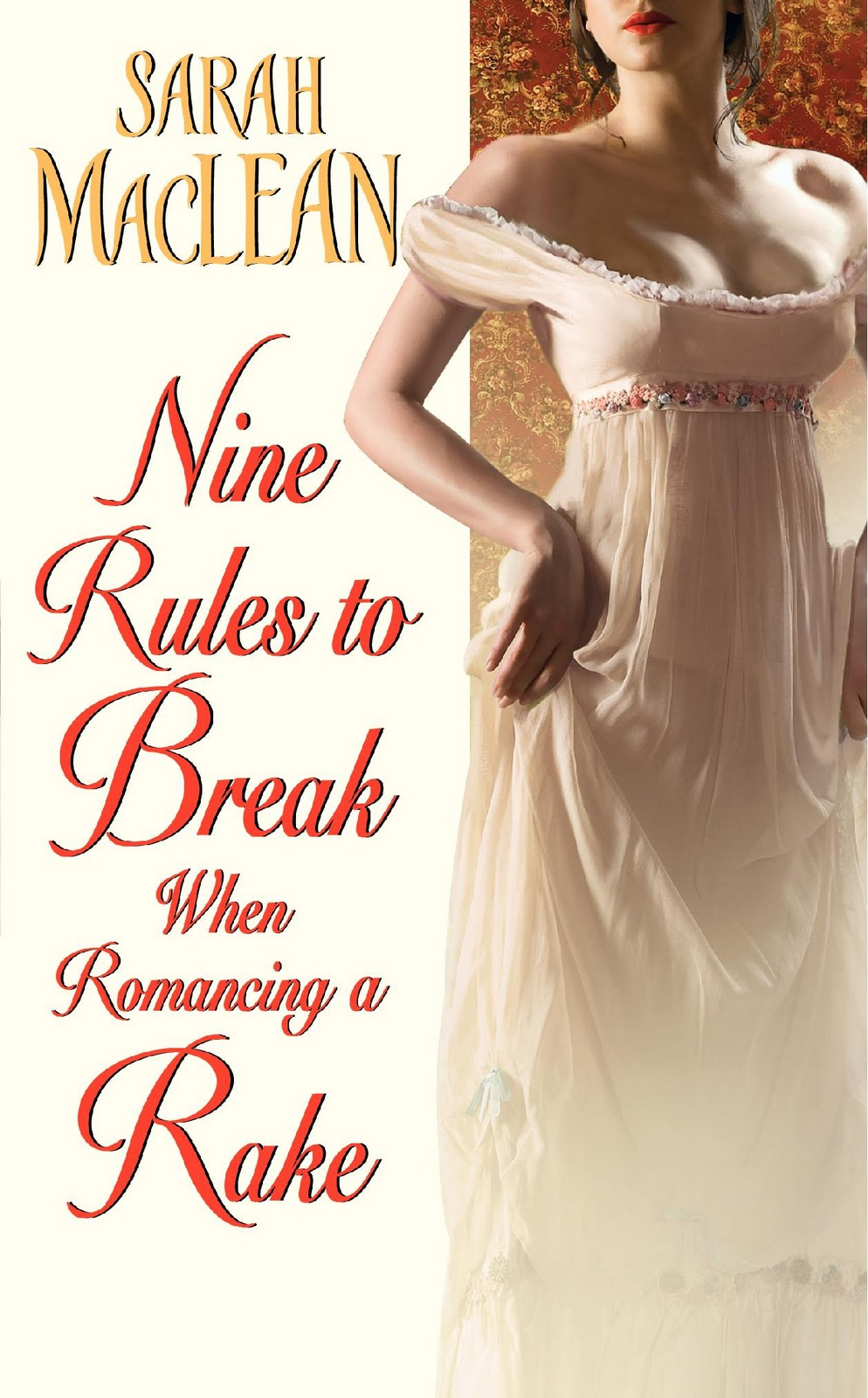 Nine Rules to Break When Romancing a Rake by Sarah MacLean  Amazon  |  Goodreads