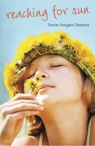 Reaching for Sun by Tracie Vaughn Zimmer  Amazon  |  Goodreads