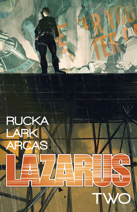 Lazarus, Volume Two by Greg Rucka  Review  |  Amazon  |  Goodreads