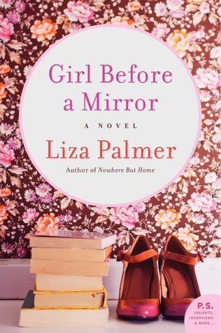 Girl Before a Mirror by Liza Palmer (Jan. 2015)  Amazon  |  Goodreads