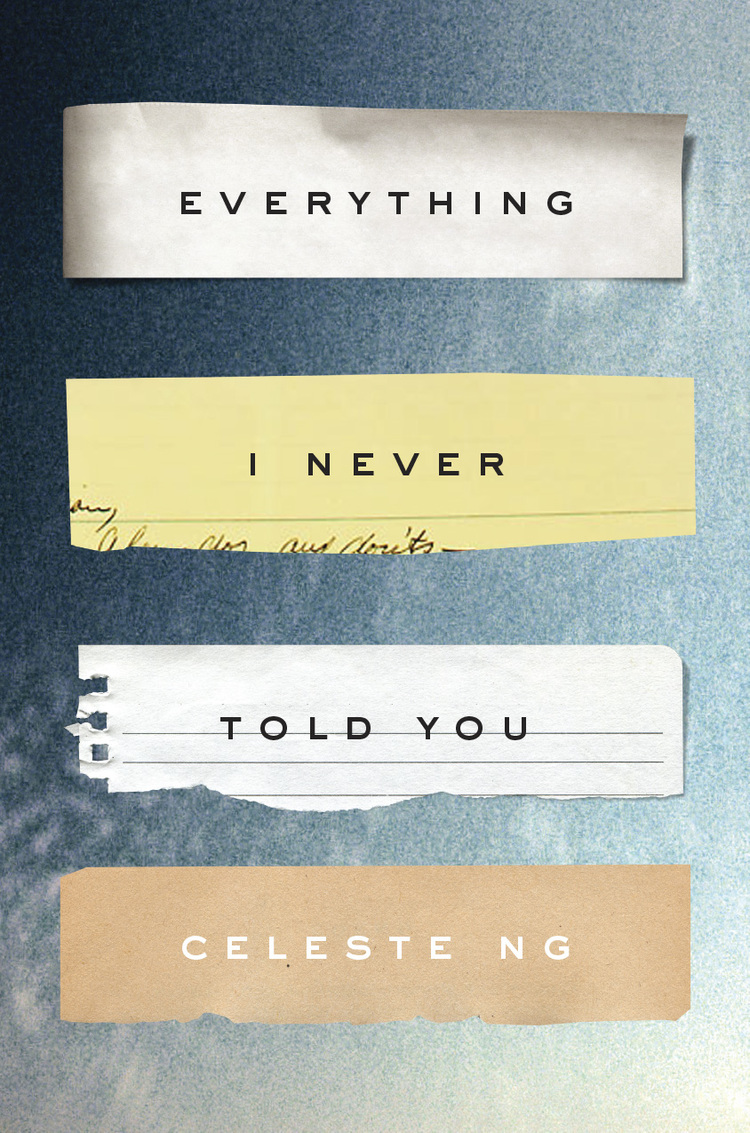 Everything I Never Told You by Celeste Ng | Clear Eyes, Full Shelves