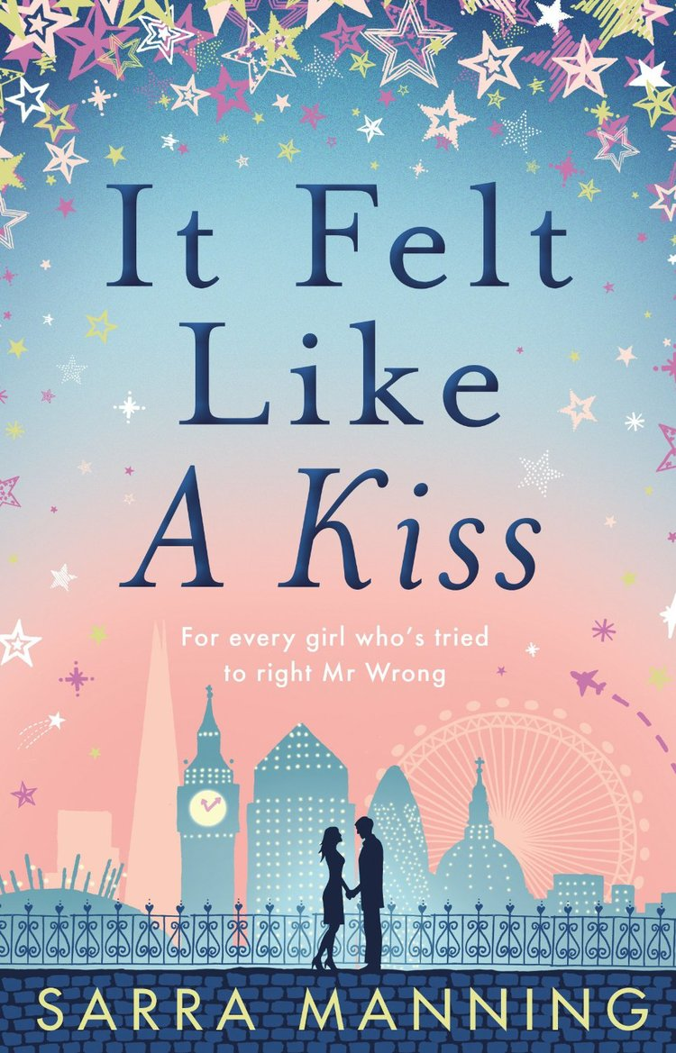 It Felt Like a Kiss by Sarra Manning | Clear Eyes, Full Shelves