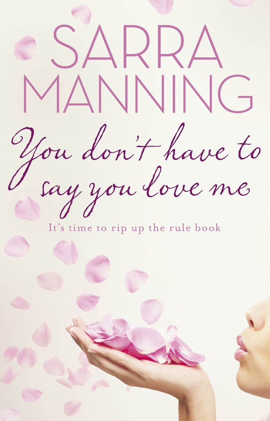 You Don't Have to Say You Love Me by Sarra Maning | Clear Eyes, Full Shelves