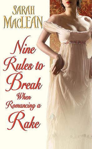 Nine Rules to Break When Romancing a Rake | Clear Eyes, Full Shelves