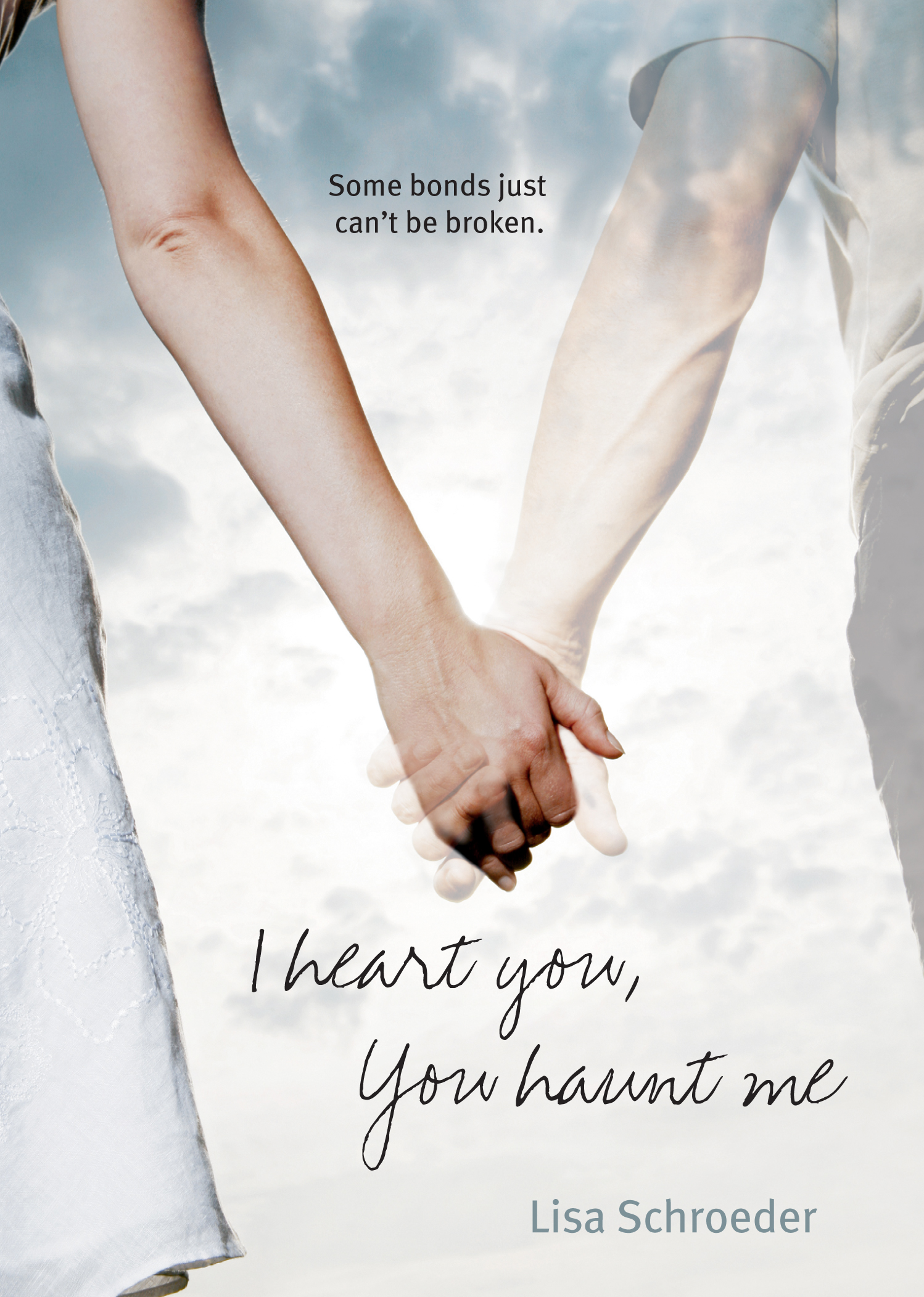I Heart You, You Haunt Me by Lisa Schroeder | Clear Eyes, Full Shelves