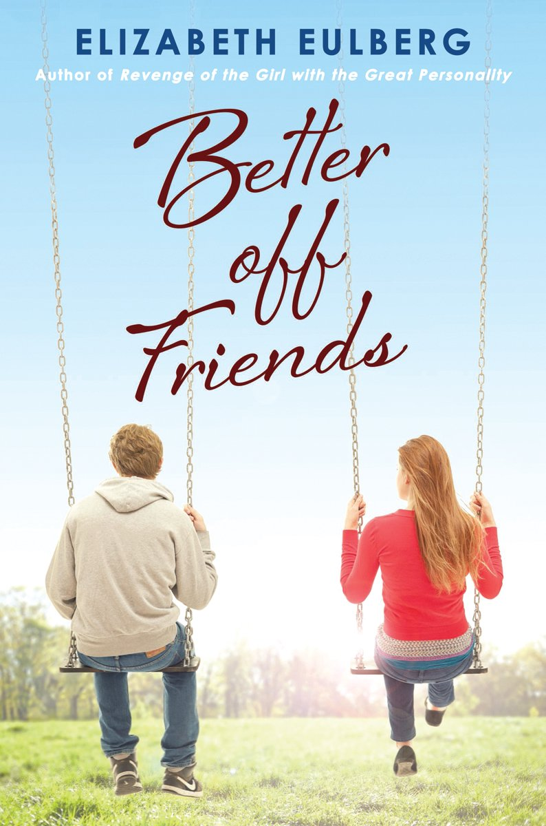 Better off Friends by Eliza beth Eulberg | Clear Eyes, Full Shelves