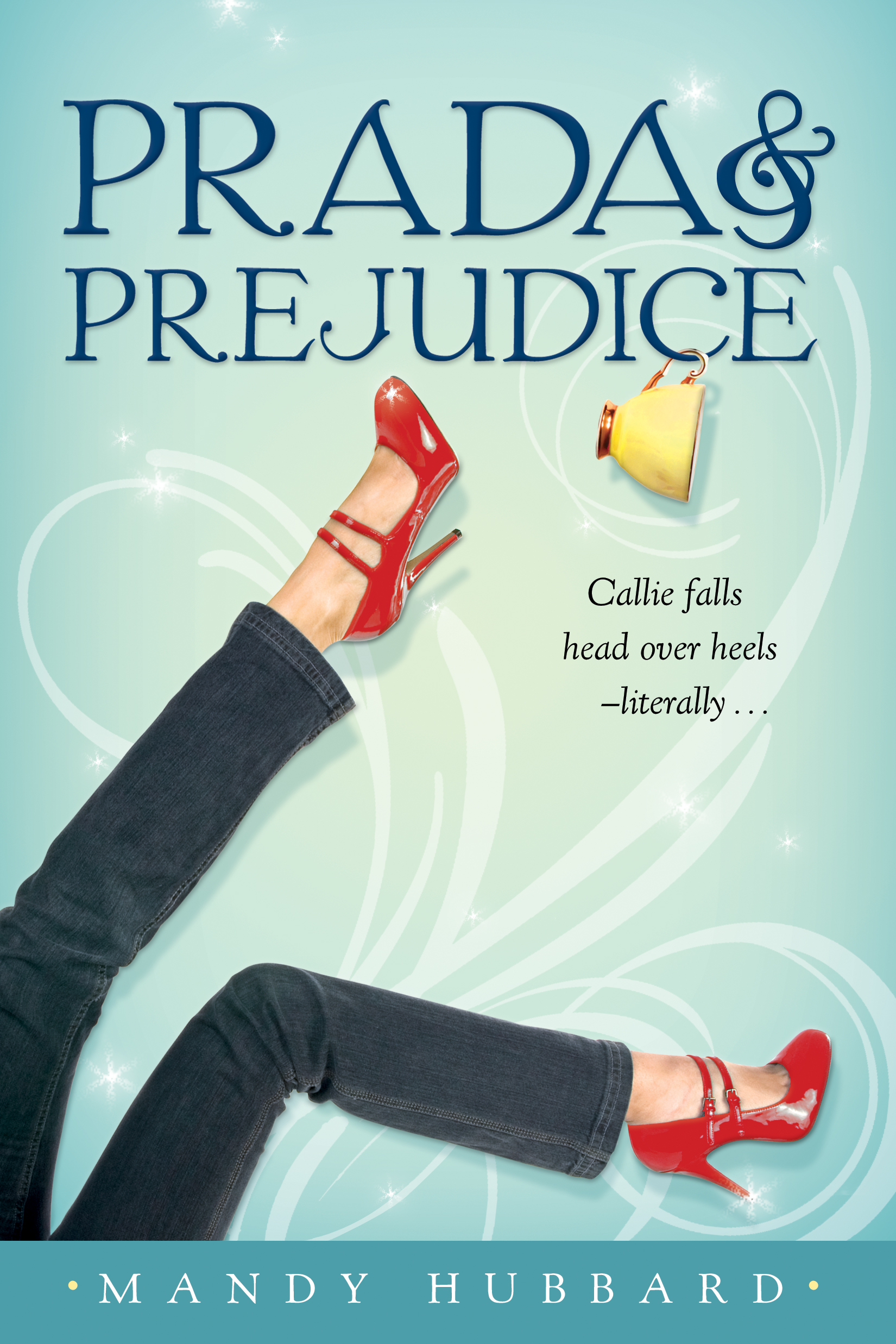 Prada & Prejudice by Mandy Hubbard   Clear Eyes, Full Shelves