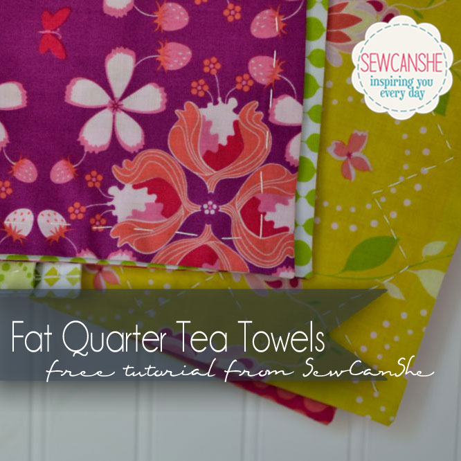 fat quarter tea towels free sewing tutorial