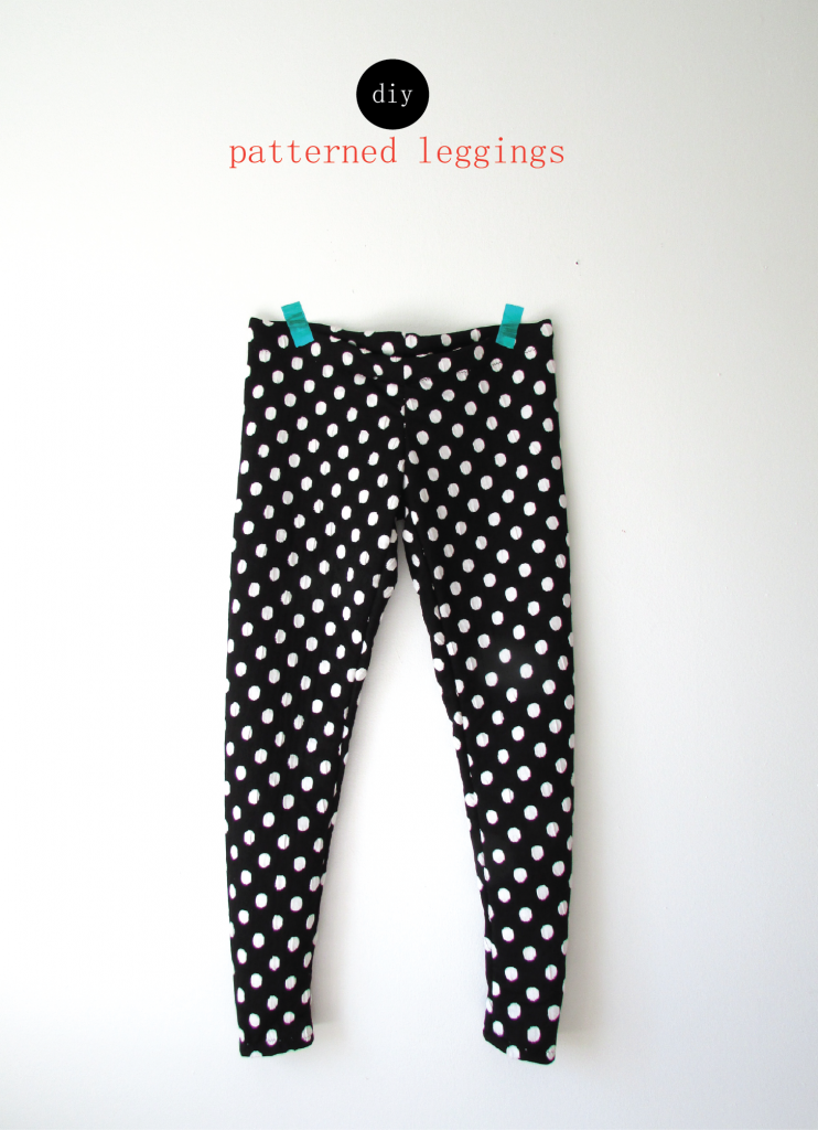 [MAKE YOUR OWN] PATTERNED LEGGINGS from Francois et Moi