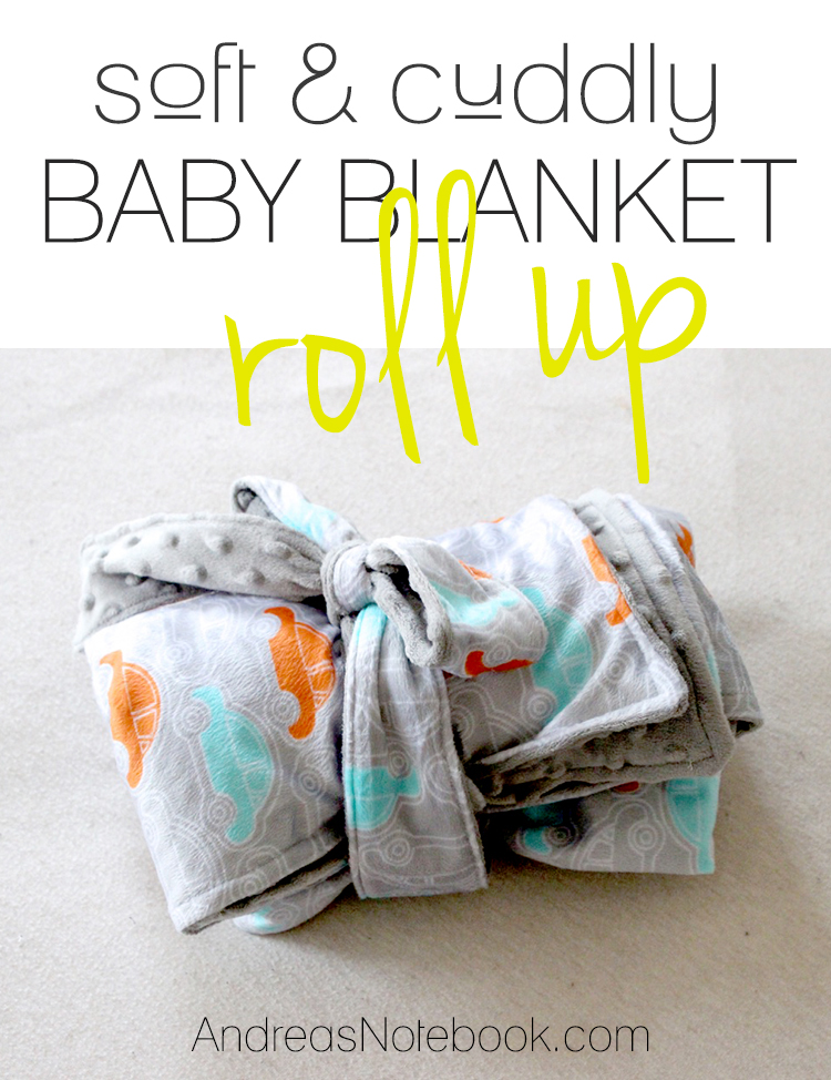 Roll-Up and Go Baby Blanket Tutorial from Andreas Notebook