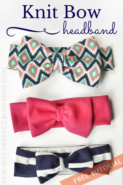 BOW HEADBAND TUTORIAL USING KNIT FABRIC from Sew Not Perfect