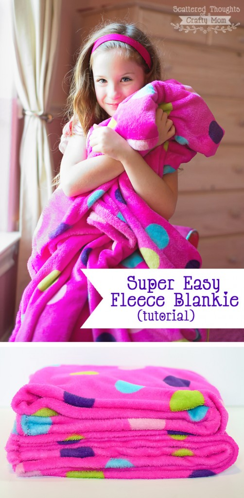EASY FLEECE BLANKET from Scattered Thoughts of a Crafty Mom