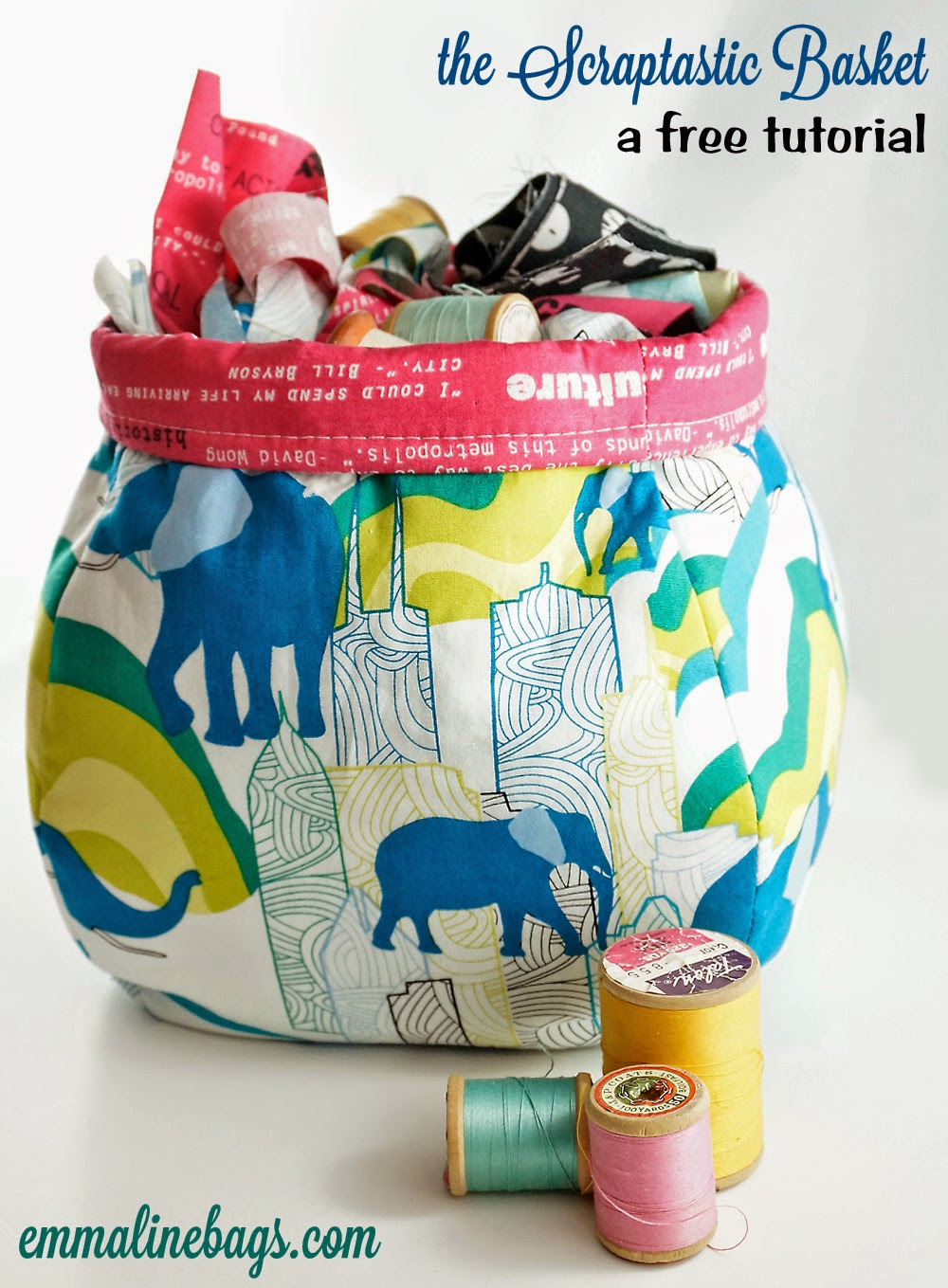 FREE SEWING TUTORIAL: THE SCRAPTASTIC BASKET from Emmaline Bags