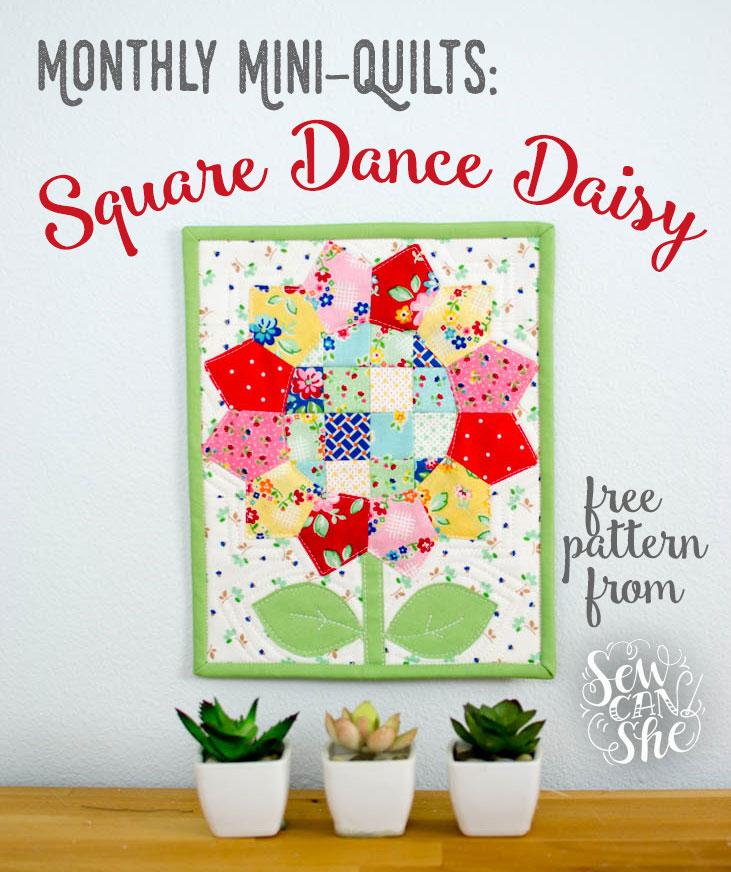 Square Dance Daisy - Free Mini Quilt Pattern — SewCanShe