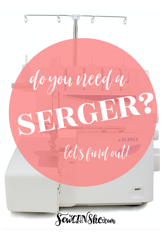 do you need a serger