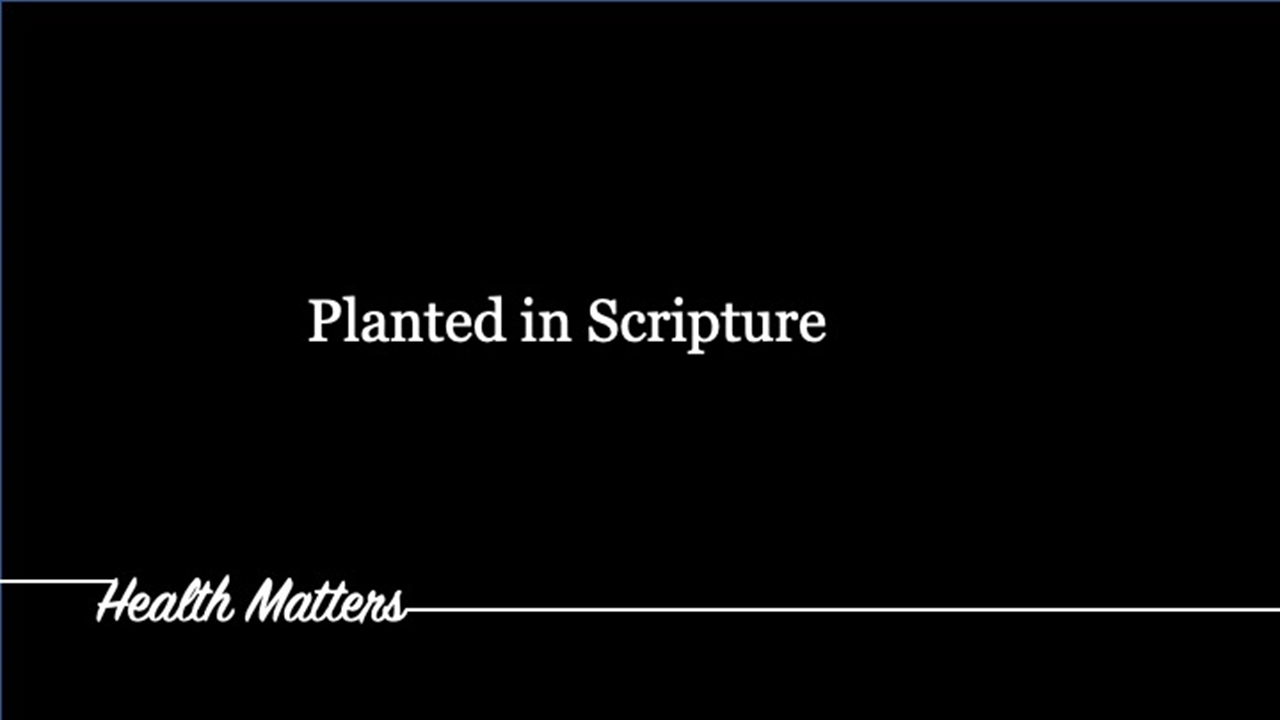 05-05-2019 Health Matters - Planted in Scripture.png