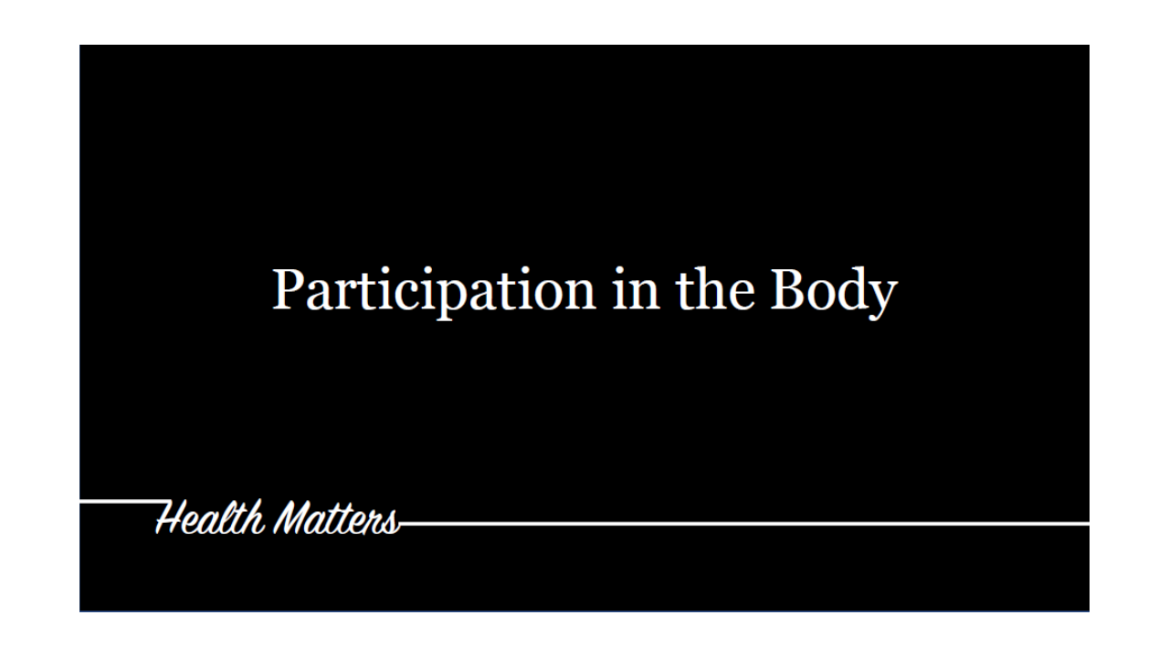 06-16-2019 Health Matters - Participation in the Body.png
