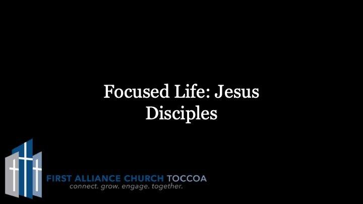 10-20-2019 Focused Life- Jesus.jpeg