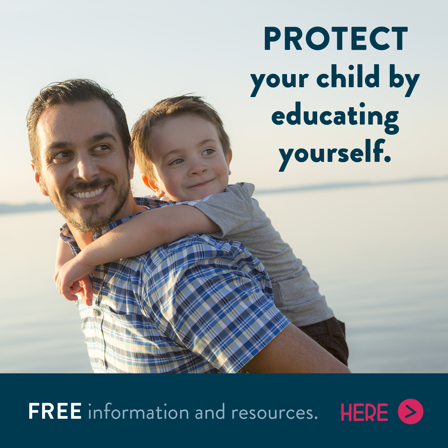 Protect your child by educating yourself.