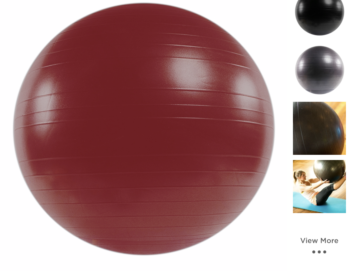 Stability Balls - You can purchase either a 55, 65 or 75cm stability ball, depending on your height and needs. We recommend to purchase the 55 and 65cm balls for most people. These balls are very durable. Be careful with cheaper versions, they typically have very thin walls.