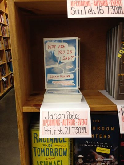Powell's Books  made Why Are You So Sad? one of their  favorite books  for the month of February,so it worked out well that that was where Jason finished his West Coast tour. The reading was so lively that Jason managed to wake up a customer who had been sleeping in one of the aisles.