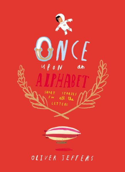 Once Upon an Alphabet , by Oliver Jeffers.