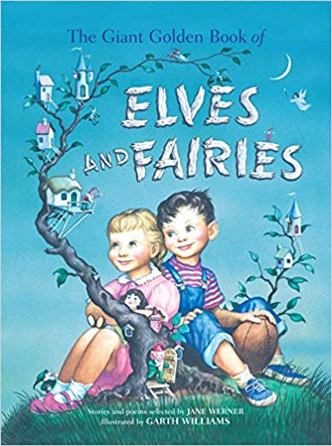 The Giant Golden Book of Elves and Fairies , by Jane Werner