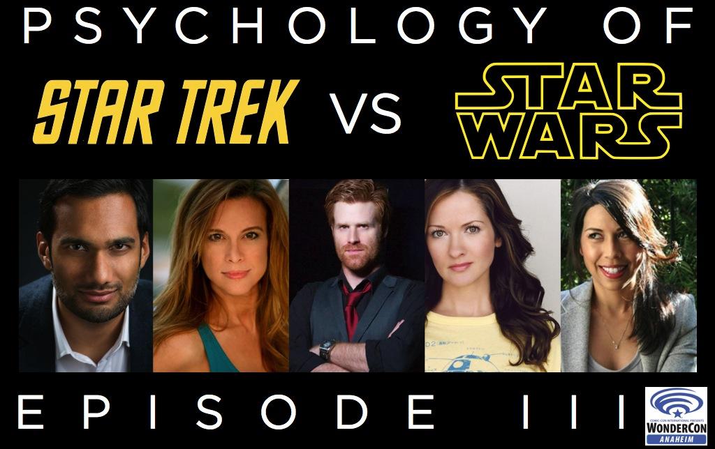 The Psychology of Star Trek VS. Star Wars: Episode III, WonderCon, withChase Masterson, Ali Mattu, Brian Ward, Catherine Taber, Andrea Letamendi