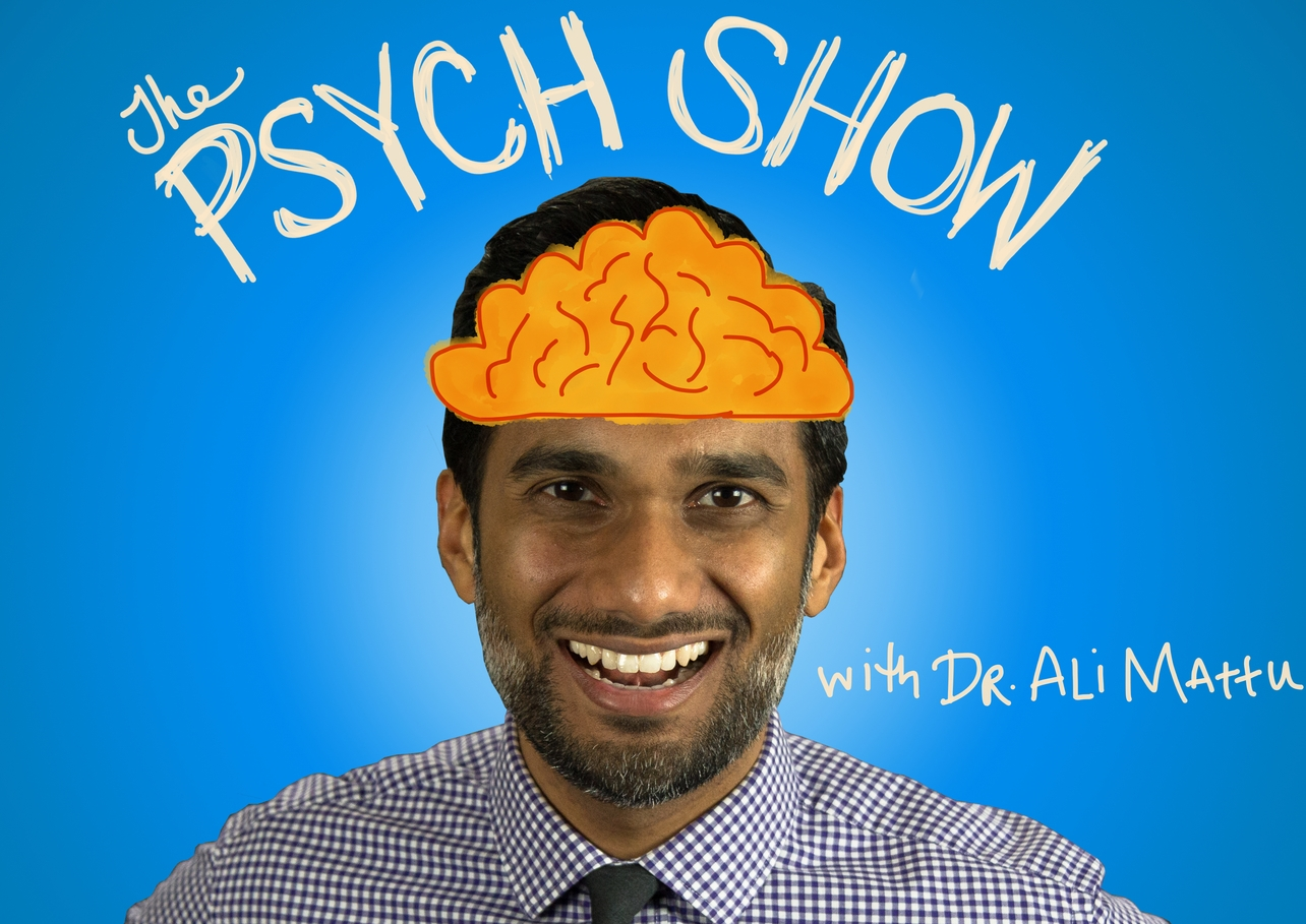 The Psych Show with Dr. Ali Mattu