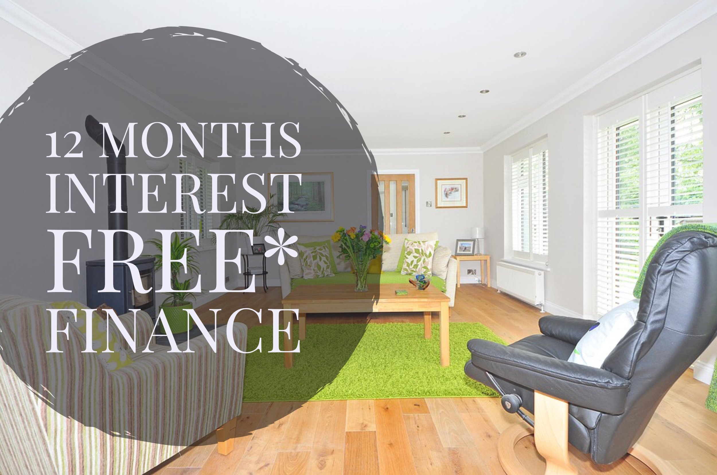 12 months Interest Free* finance available