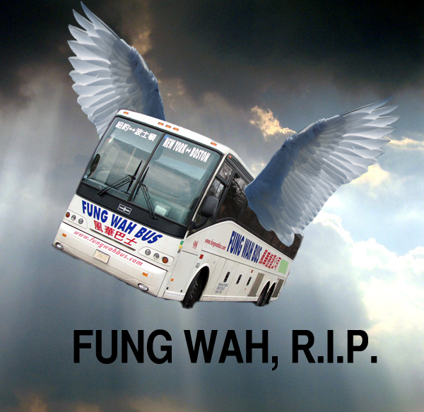 Fung Wah is in heaven now, taking Jesus to and from Boston when he's low on cash.
