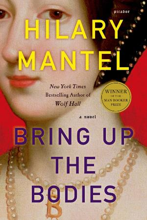 Hilary Mantel Bring Up the Bodies.jpg