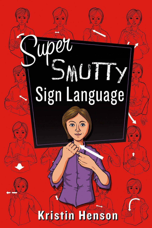 Super Smutty Sign Language by Kristin Henson.jpg