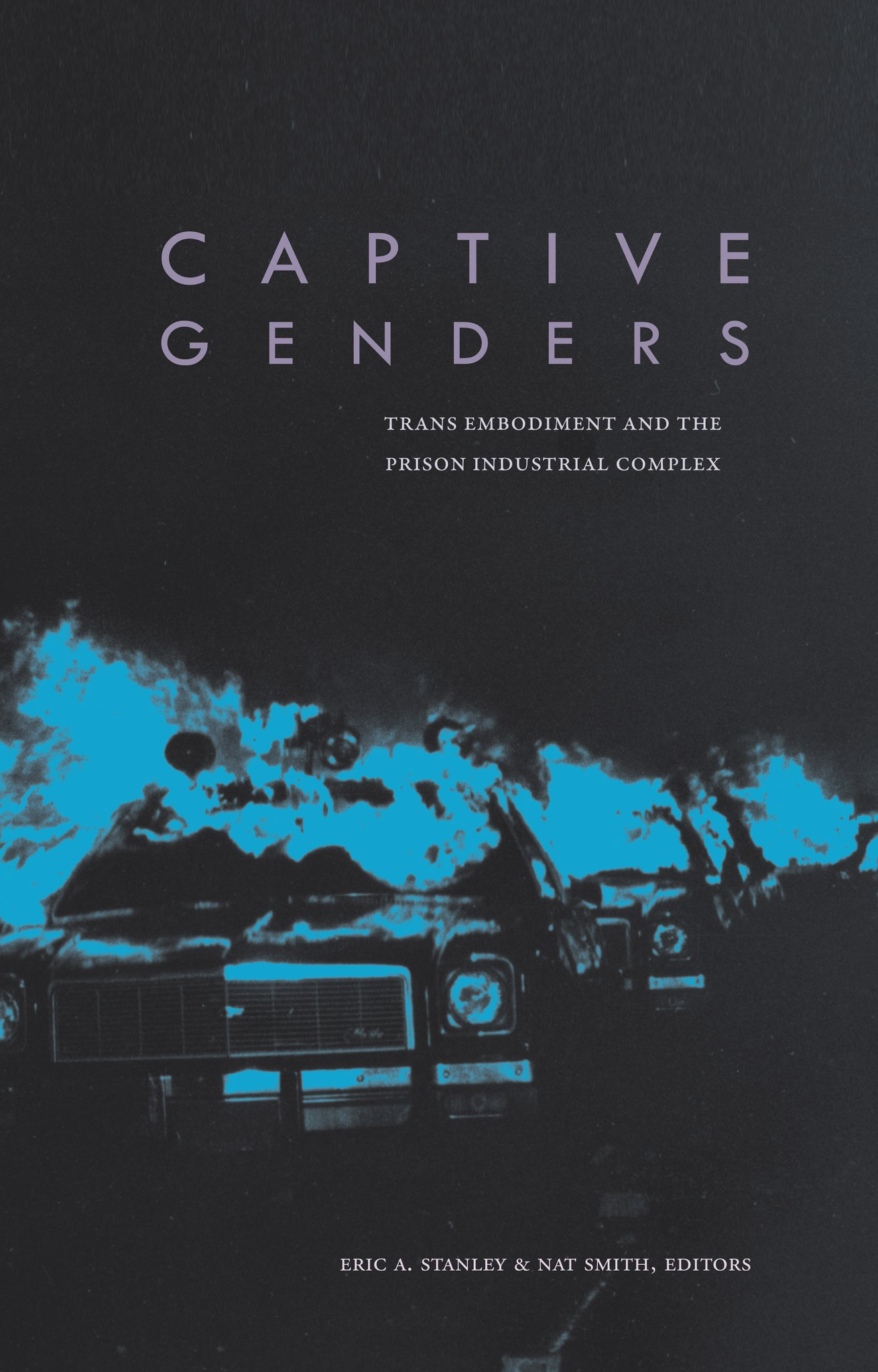 Captive Genders Edited by Eric A. Stanley and Nat Smith.jpg