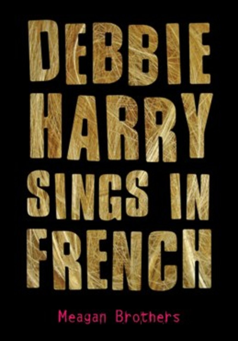 Debbie Harry Sings in French by Meagan Brothers.jpg