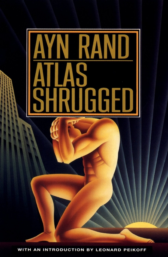 Atlas Shrugged   by Ayn Rand (via    Frontier Ruminations   )