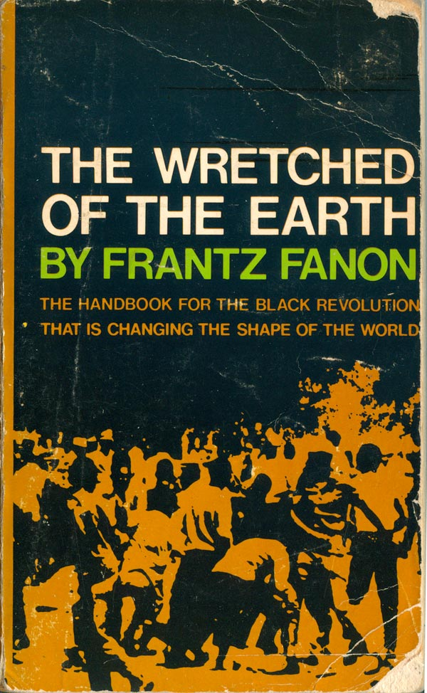 The Wretched of the Earth   by Frantz Fanon (via   Just Seeds  )