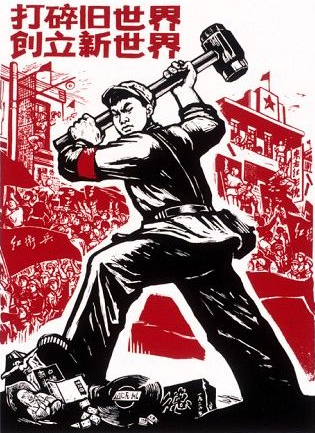 """Poster from the Cultural Revolution reading """"Destroy the old world; build a new world"""" (via    Wikipedia   )"""