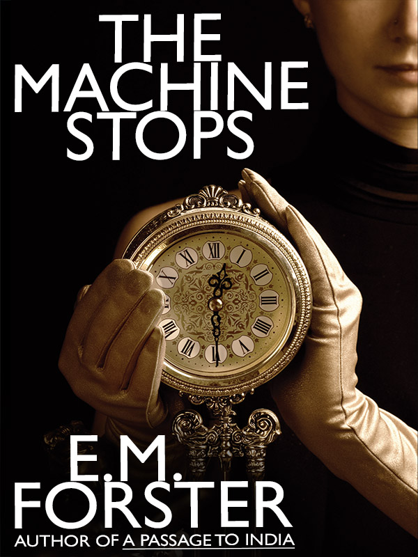"""""""The Machine Stops"""" by E. M. Forster (via    Scribd   )"""