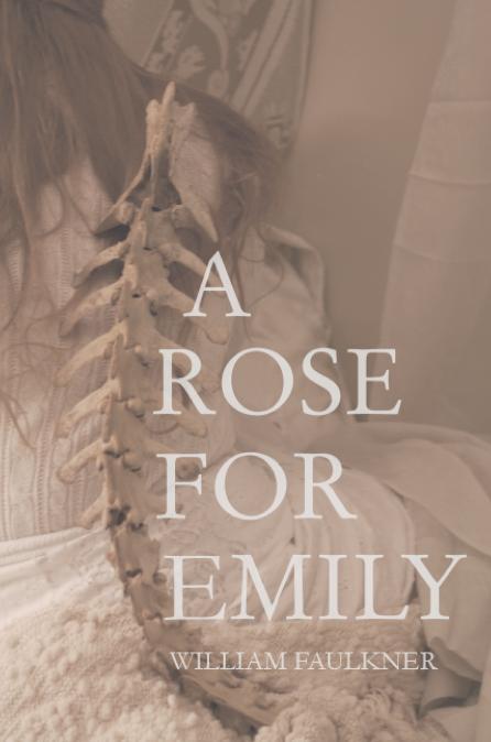 """""""A Rose for Emily"""" by William Faulkner(via    GalleryHip   )"""