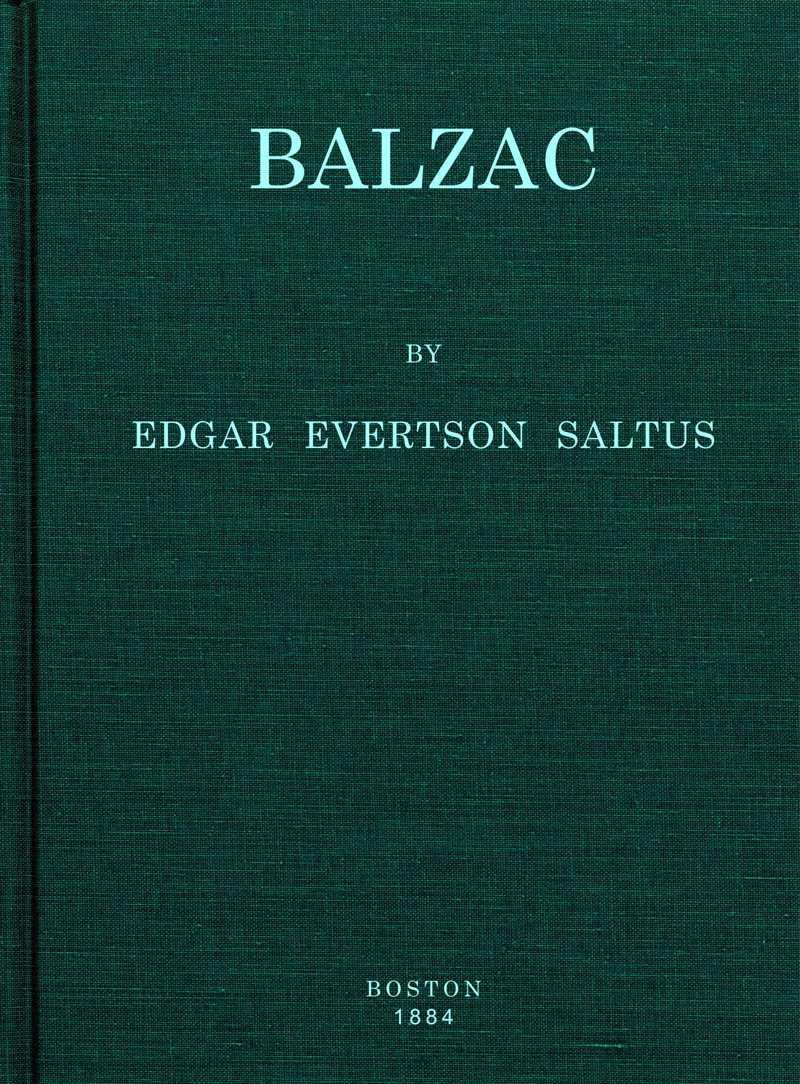 Balzac  by Edgar Evertson Saltus (via  Project Gutenberg )