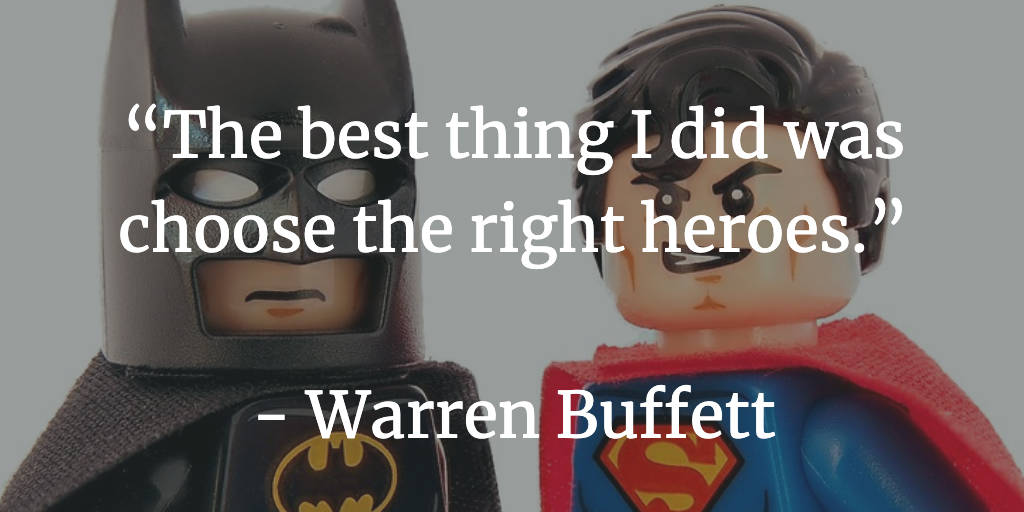 The best thing I did was choose the right heroes - Warren Buffet-w1200.jpg