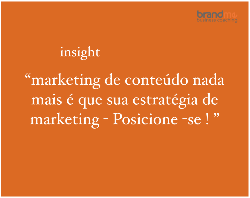 MARKETING DE CONTEÚDO NADA MAIS É QUE SUA ESTRATÉGIA DE MARKETING - POSICIONE-SE. PLANEJAMENTO ESTRATÉGICO E DE MARKETING