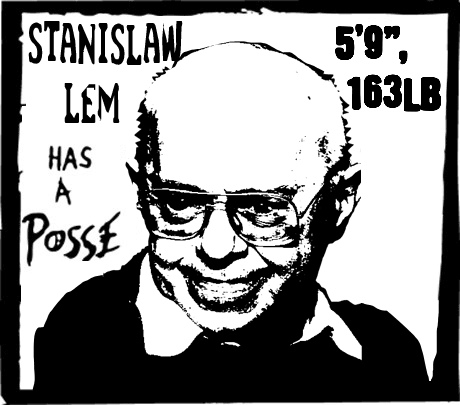 On the subject of Stanislaw Lem (in the style of early Shepard Fairey Andre the Giant stickers).